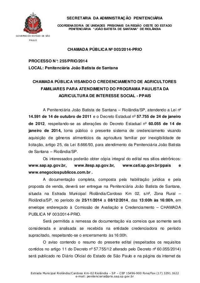 GOVERNO DO ESTADO DE SÃO PAULO SECRETARIA DA ADMINISTRAÇÃO PENITENCIÁRIA COORDENADORIA DE UNIDADES PRISIONAIS DA REGIÃO OE...
