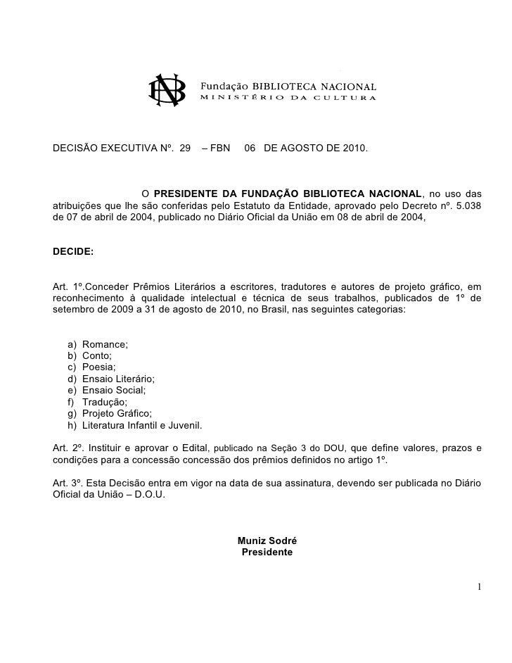 DECISÃO EXECUTIVA Nº. 29             – FBN    06 DE AGOSTO DE 2010.                        O PRESIDENTE DA FUNDAÇÃO BIBLIO...
