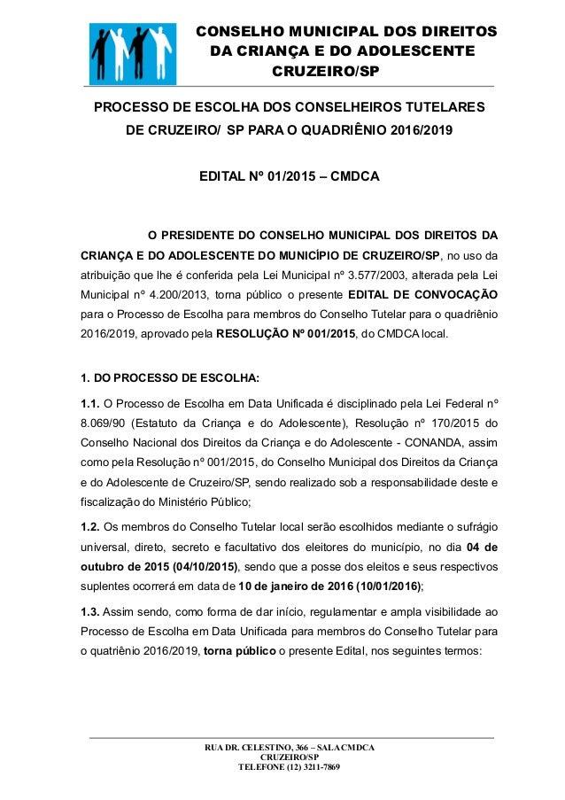 CONSELHO MUNICIPAL DOS DIREITOS DA CRIANÇA E DO ADOLESCENTE CRUZEIRO/SP RUA DR. CELESTINO, 366 – SALA CMDCA CRUZEIRO/SP TE...