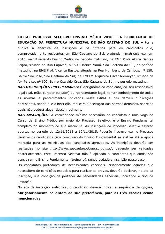 Rua Alegre, 497 - Bairro Barcelona – São Caetano do Sul – SP – CEP 09550-250 Tel.: 11 4232-7199 – E-mail: educação@saocaet...