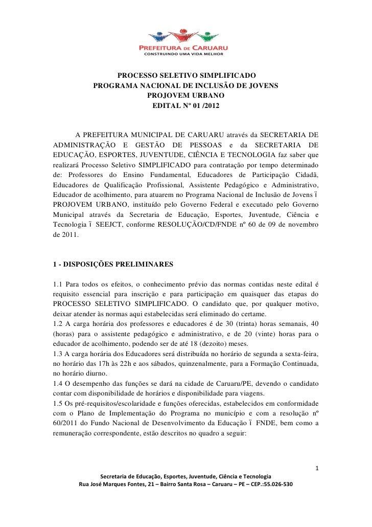 PROCESSO SELETIVO SIMPLIFICADO             PROGRAMA NACIONAL DE INCLUSÃO DE JOVENS                       PROJOVEM URBANO  ...