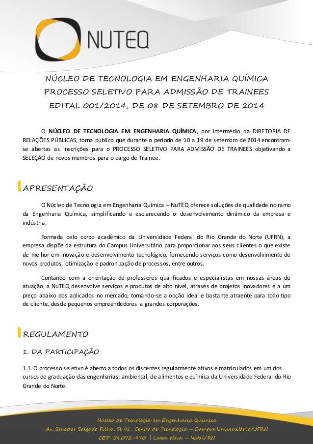 NÚCLEO DE TECNOLOGIA EM ENGENHARIA QUÍMICA  PROCESSO SELETIVO PARA ADMISSÃO DE TRAINEES  EDITAL 001/2014, DE 08 DE SETEMBR...