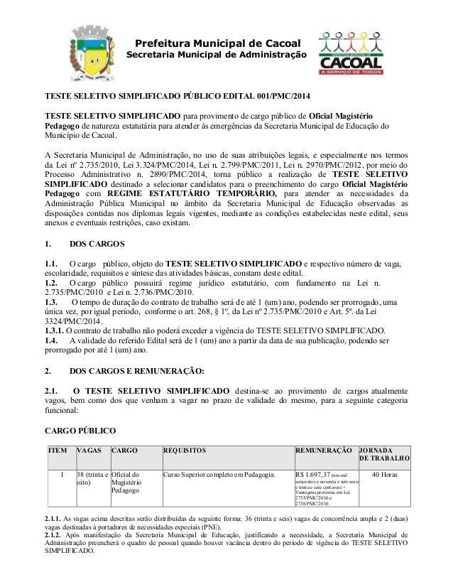 Prefeitura Municipal de Cacoal Secretaria Municipal de Administração TESTE SELETIVO SIMPLIFICADO PÚBLICO EDITAL 001/PMC/20...