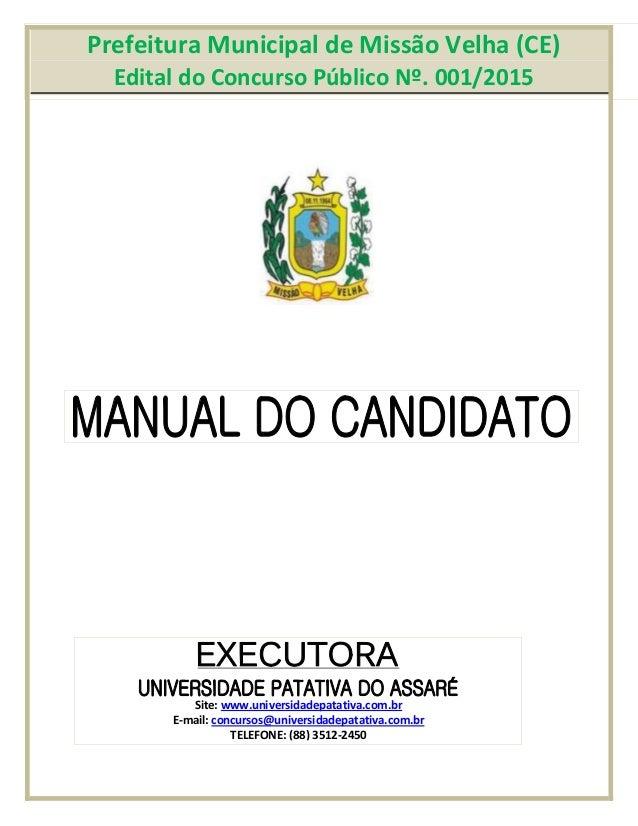 Prefeitura Municipal de Missão Velha (CE) Edital do Concurso Público Nº. 001/2015 Site: www.universidadepatativa.com.br E-...