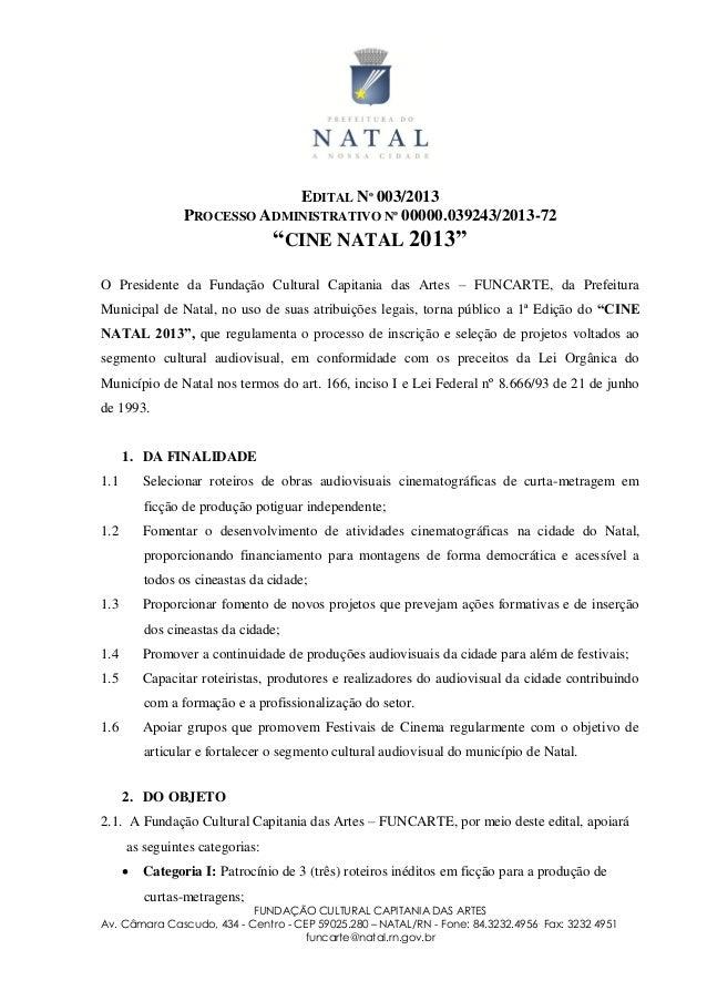 FUNDAÇÃO CULTURAL CAPITANIA DAS ARTES Av. Câmara Cascudo, 434 - Centro - CEP 59025.280 – NATAL/RN - Fone: 84.3232.4956 Fax...