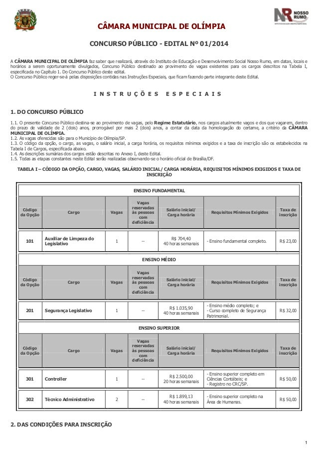 CÂMARA MUNICIPAL DE OLÍMPIA CONCURSO PÚBLICO - EDITAL Nº 01/2014 A CÂMARA MUNICIPAL DE OLÍMPIA faz saber que realizará, at...