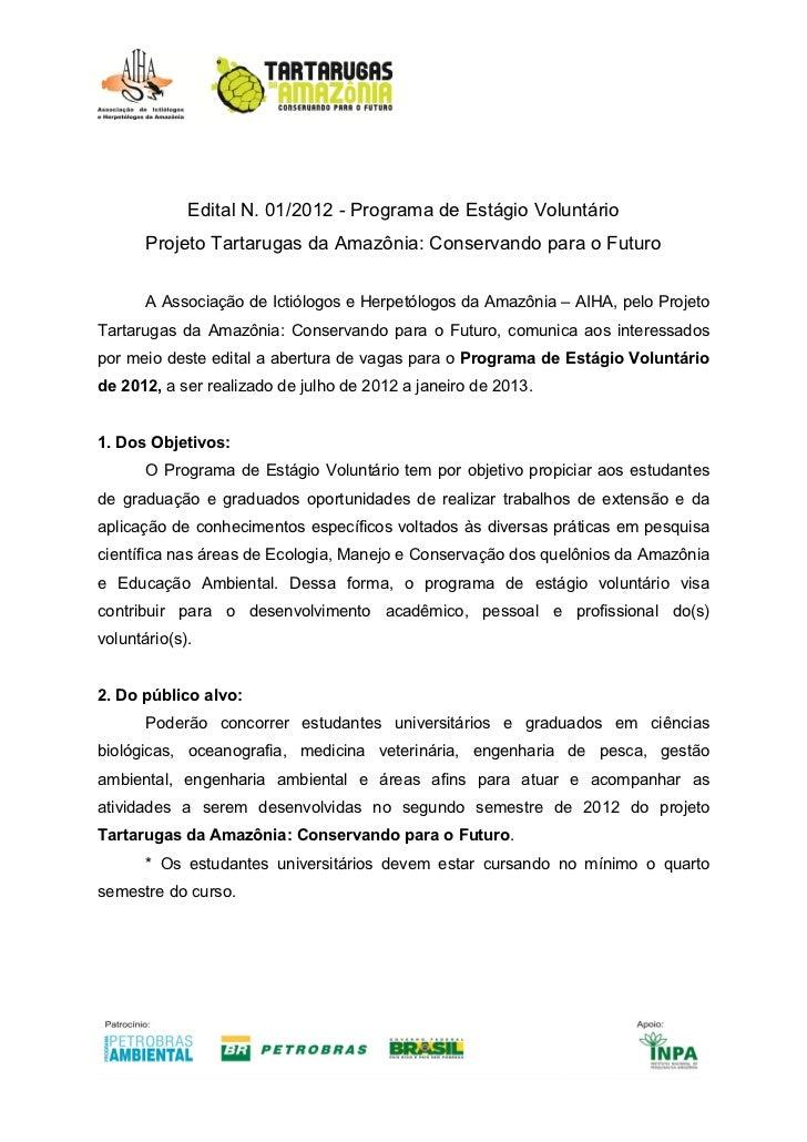 Edital N. 01/2012 - Programa de Estágio Voluntário       Projeto Tartarugas da Amazônia: Conservando para o Futuro       A...