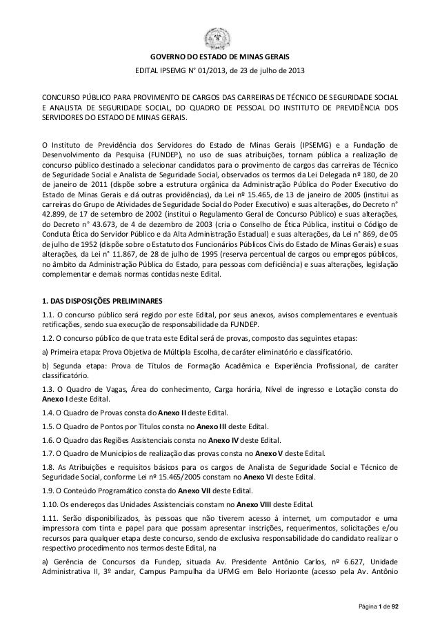 Página 1 de 92 GOVERNO DO ESTADO DE MINAS GERAIS EDITAL IPSEMG N° 01/2013, de 23 de julho de 2013 CONCURSO PÚBLICO PARA PR...