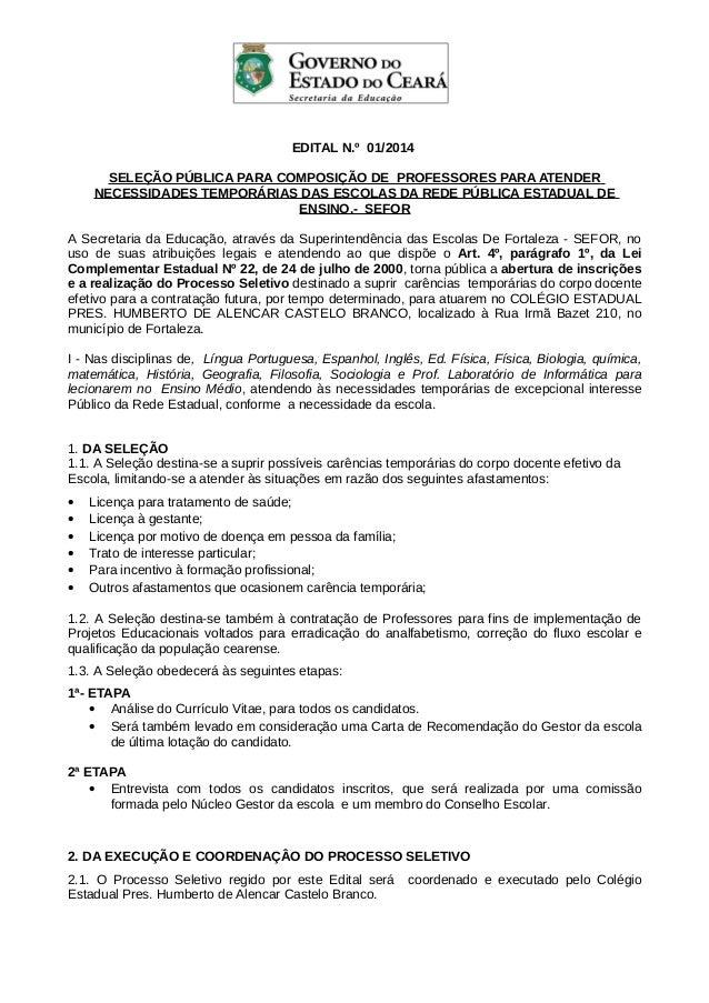 EDITAL N.º 01/2014 SELEÇÃO PÚBLICA PARA COMPOSIÇÃO DE PROFESSORES PARA ATENDER NECESSIDADES TEMPORÁRIAS DAS ESCOLAS DA RED...