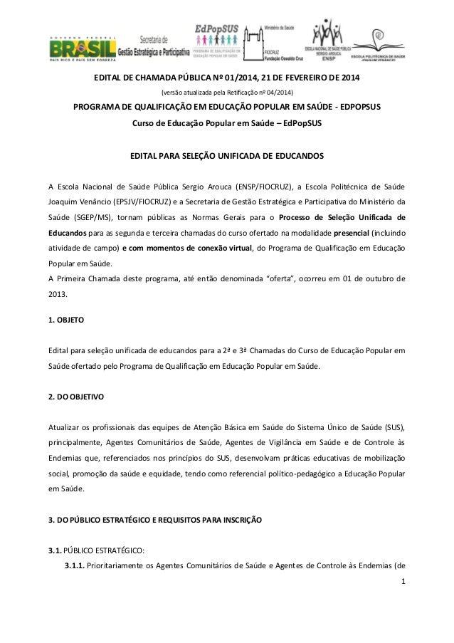 1 EDITAL DE CHAMADA PÚBLICA Nº 01/2014, 21 DE FEVEREIRO DE 2014 (versão atualizada pela Retificação nº 04/2014) PROGRAMA D...