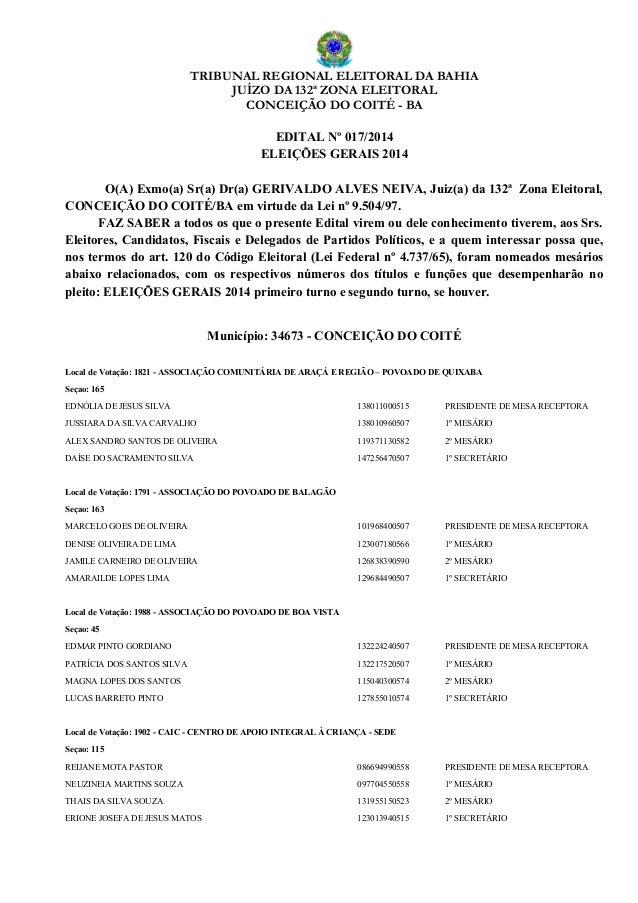 TRIBUNAL REGIONAL ELEITORAL DA BAHIA JUÍZO DA 132ª ZONA ELEITORAL CONCEIÇÃO DO COITÉ - BA EDITAL Nº 017/2014 ELEIÇÕES GERA...