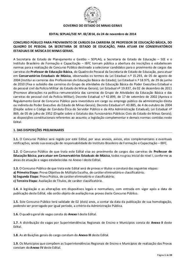 Página 1 de 39  GOVERNO DO ESTADO DE MINAS GERAIS  EDITAL SEPLAG/SEE Nº. 02/2014, de 24 de novembro de 2014  CONCURSO PÚBL...