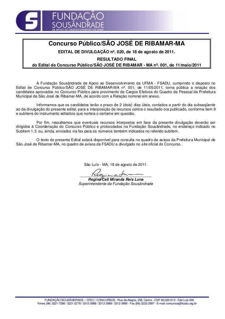 Concurso Público/SÃO JOSÉ DE RIBAMAR-MA                            EDITAL DE DIVULGAÇÃO nº. 020, de 18 de agosto de 2011. ...