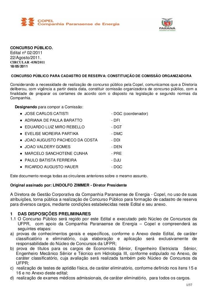 CONCURSO PÚBLICO.Edital nº 02/201122/Agosto/2011.CIRCULAR -038/201118/05/2011CONCURSO PÚBLICO PARA CADASTRO DE RESERVA: CO...