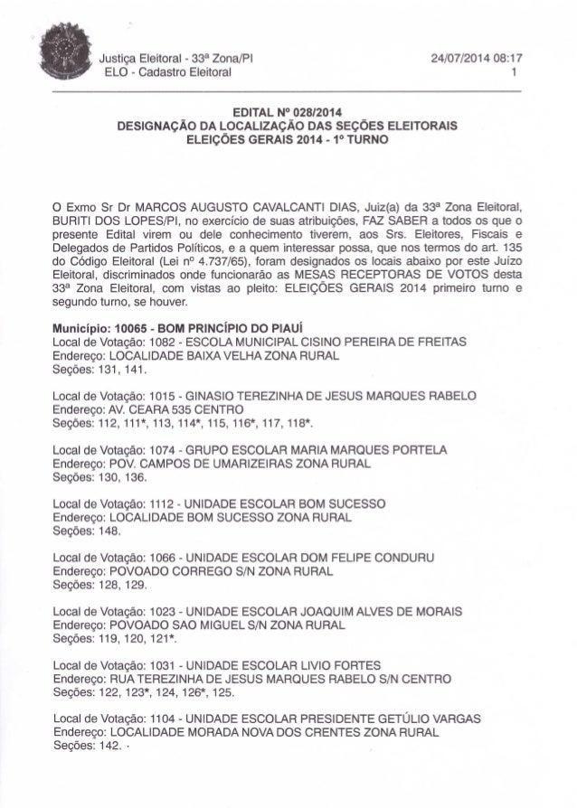 Justiça Eleitoral - 33a Zona/PI ELO - Cadastro Eleitoral 24/07/201408:17 1 EDITAL N° 028/2014 DESIGNAÇÃO DA LOCALIZAÇÃO DA...