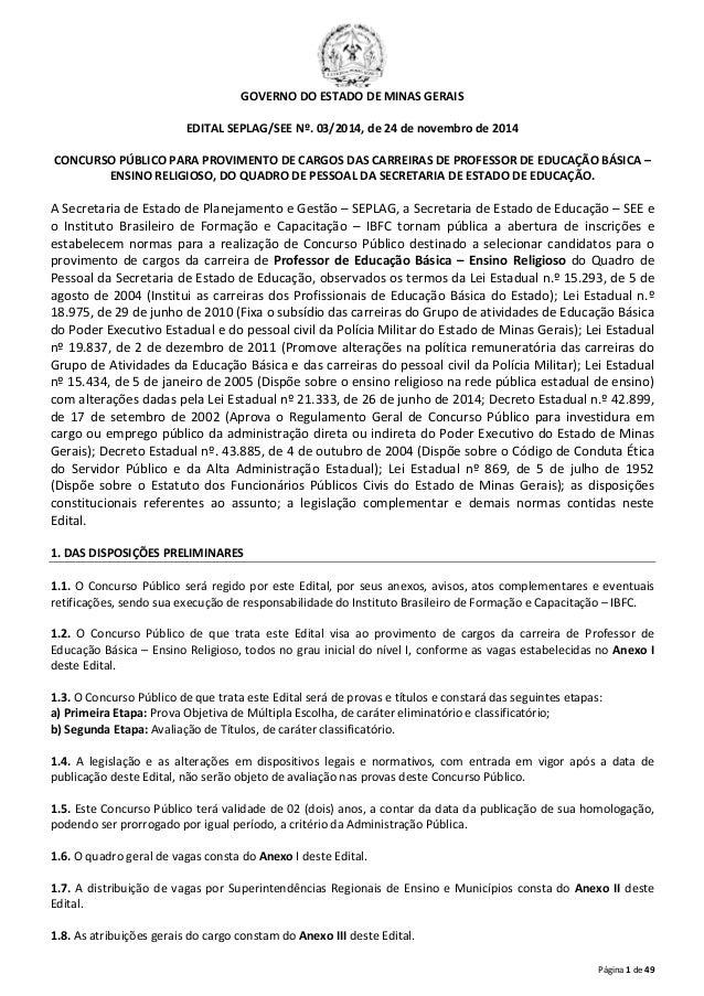 Página 1 de 49  GOVERNO DO ESTADO DE MINAS GERAIS  EDITAL SEPLAG/SEE Nº. 03/2014, de 24 de novembro de 2014  CONCURSO PÚBL...
