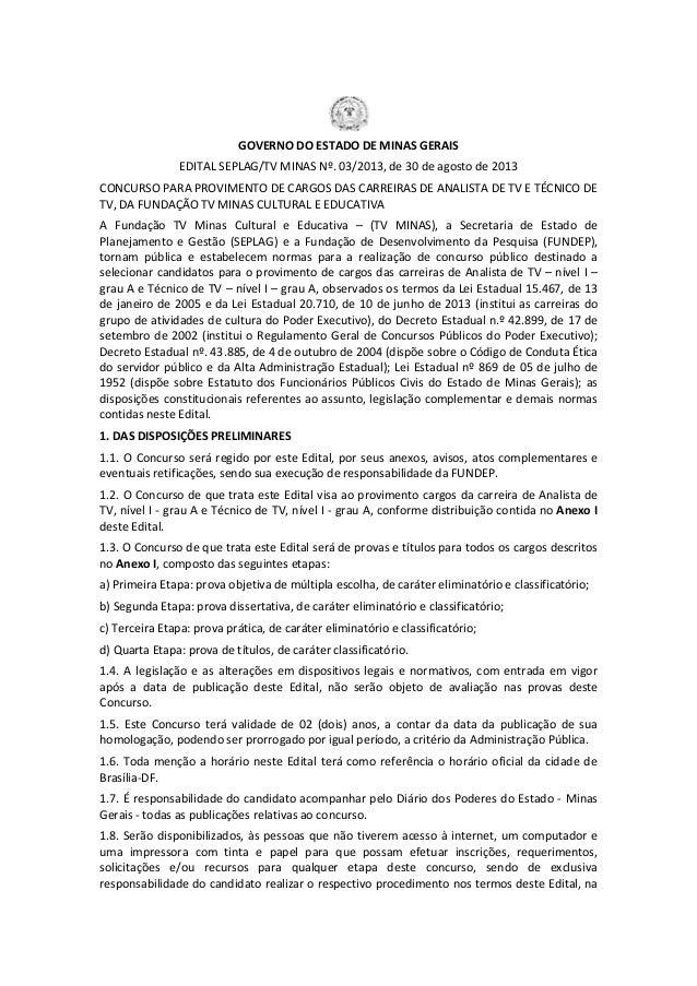 GOVERNO DO ESTADO DE MINAS GERAIS EDITAL SEPLAG/TV MINAS Nº. 03/2013, de 30 de agosto de 2013 CONCURSO PARA PROVIMENTO DE ...