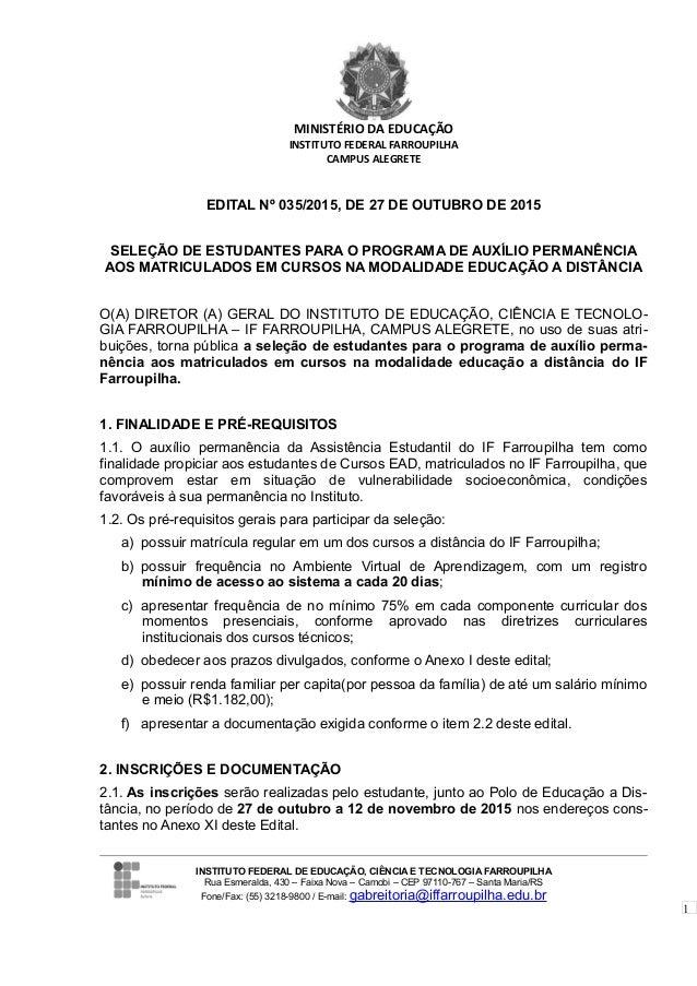 1 MINISTÉRIO DA EDUCAÇÃO INSTITUTO FEDERAL FARROUPILHA CAMPUS ALEGRETE EDITAL Nº 035/2015, DE 27 DE OUTUBRO DE 2015 SELEÇÃ...
