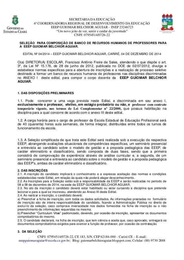 SECRETARIA DA EDUCAÇÃO  6ª COORDENADORIA REGIONAL DE DESENVOLVIMENTO DA EDUCAÇÃO  EEEP GUIOMAR BELCHIOR AGUIAR – INEP 2324...