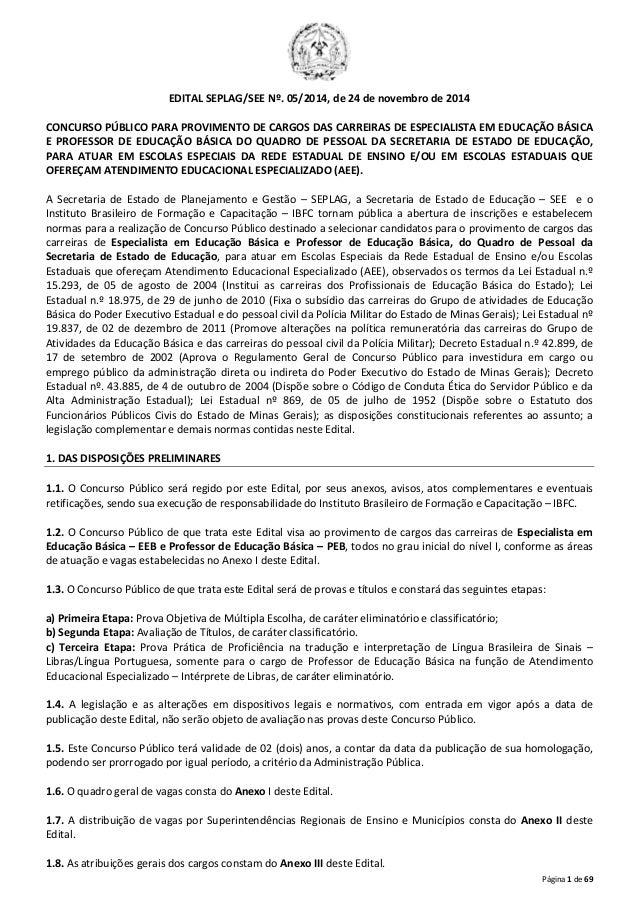 Página 1 de 69  EDITAL SEPLAG/SEE Nº. 05/2014, de 24 de novembro de 2014  CONCURSO PÚBLICO PARA PROVIMENTO DE CARGOS DAS C...