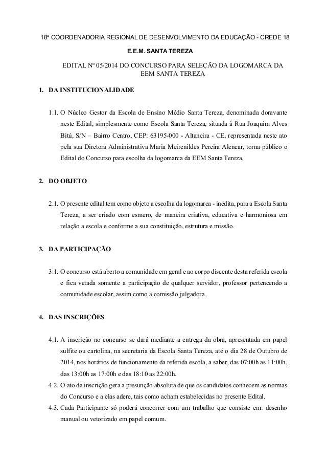 18ª COORDENADORIA REGIONAL DE DESENVOLVIMENTO DA EDUCAÇÃO - CREDE 18  E.E.M. SANTA TEREZA  EDITAL Nº 05/2014 DO CONCURSO P...