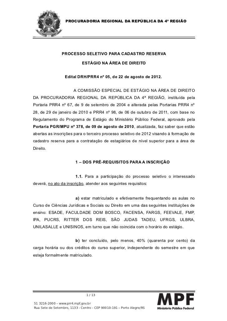 PROCURADORIA REGIONAL DA REPÚBLICA DA 4ª REGIÃO                 PROCESSO SELETIVO PARA CADASTRO RESERVA                   ...