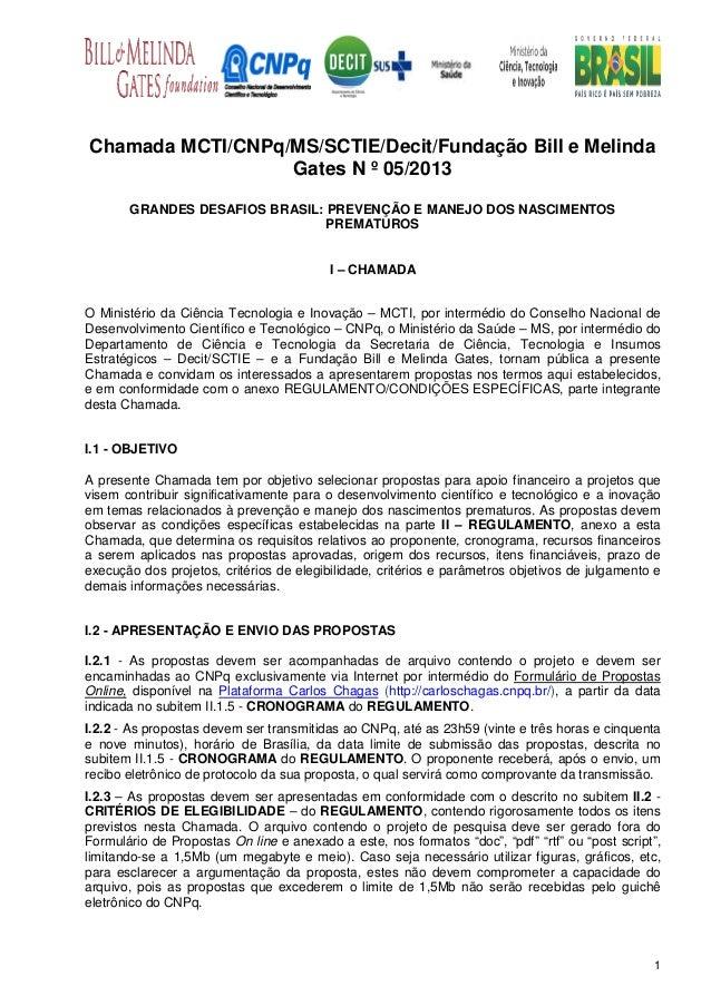 Chamada MCTI/CNPq/MS/SCTIE/Decit/Fundação Bill e Melinda                  Gates N º 05/2013       GRANDES DESAFIOS BRASIL:...