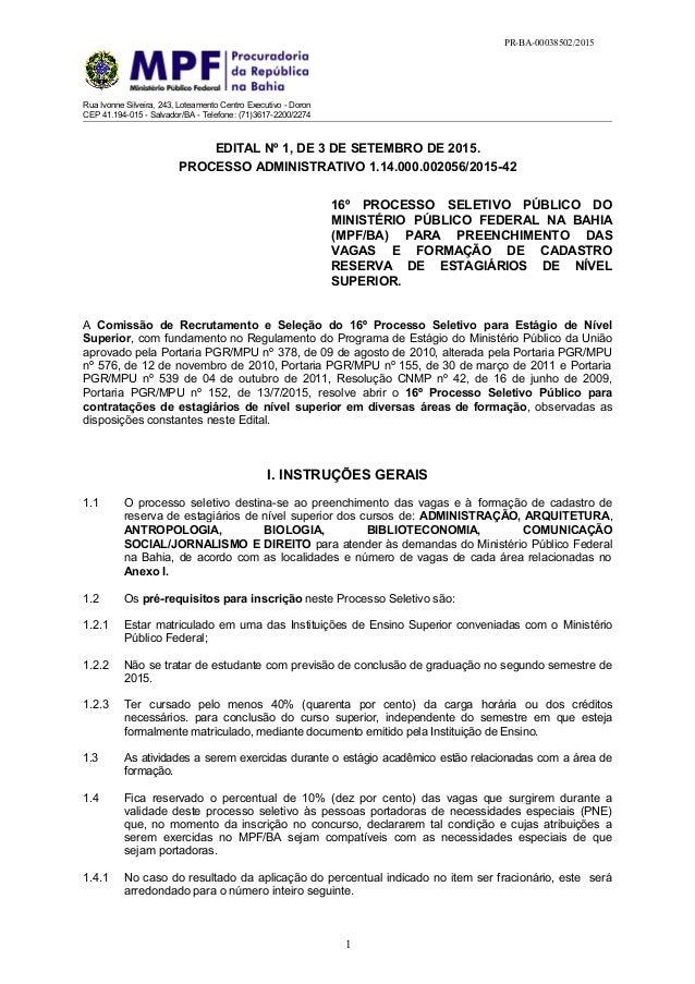 Rua Ivonne Silveira, 243, Loteamento Centro Executivo - Doron CEP 41.194-015 - Salvador/BA - Telefone: (71)3617-2200/2274 ...
