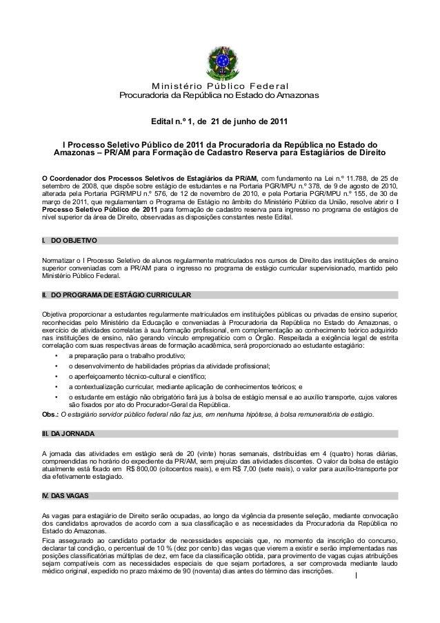 Ministério Público Federal Procuradoria da República no Estado doAmazonas Edital n.º 1, de 21 de junho de 2011 I Processo ...