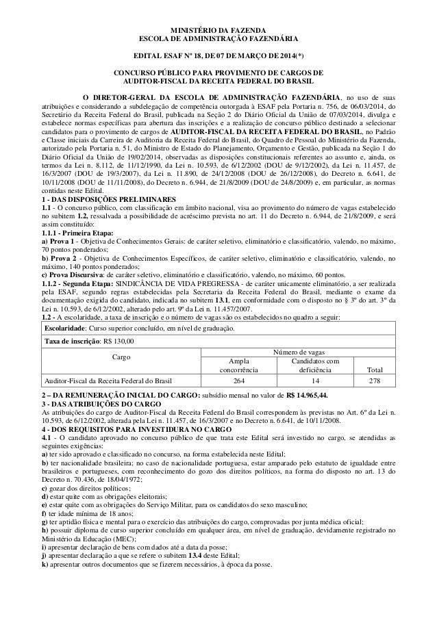 MINISTÉRIO DA FAZENDA ESCOLA DE ADMINISTRAÇÃO FAZENDÁRIA EDITAL ESAF Nº 18, DE 07 DE MARÇO DE 2014(*) CONCURSO PÚBLICO PAR...
