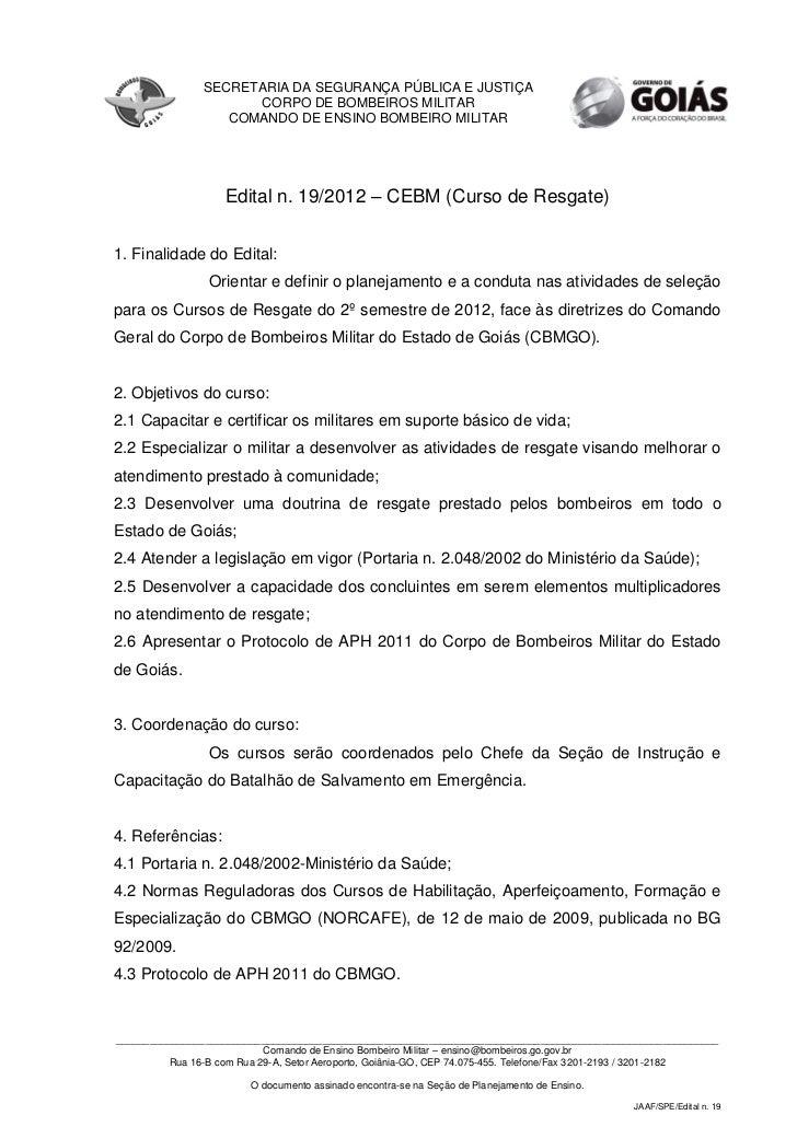 SECRETARIA DA SEGURANÇA PÚBLICA E JUSTIÇA                      CORPO DE BOMBEIROS MILITAR                   COMANDO DE ENS...