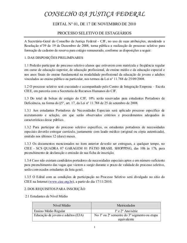CONSELHO DA JUSTIÇA FEDERAL EDITAL N° 01, DE 17 DE NOVEMBRO DE 2010 PROCESSO SELETIVO DE ESTAGIÁRIOS 1 A Secretária-Geral ...