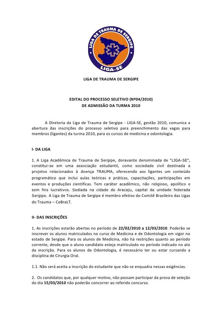 LIGA DE TRAUMA DE SERGIPE                         EDITAL DO PROCESSO SELETIVO (Nº04/2010)                            DE AD...