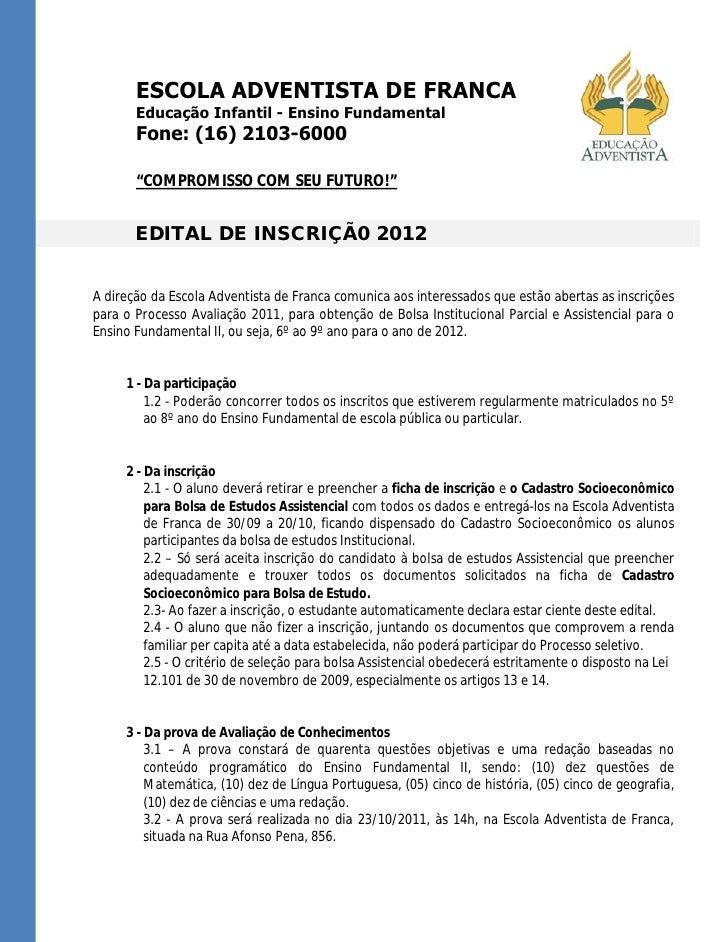 """ESCOLA ADVENTISTA DE FRANCA       Educação Infantil - Ensino Fundamental       Fone: (16) 2103-6000       """"COMPROMISSO COM..."""