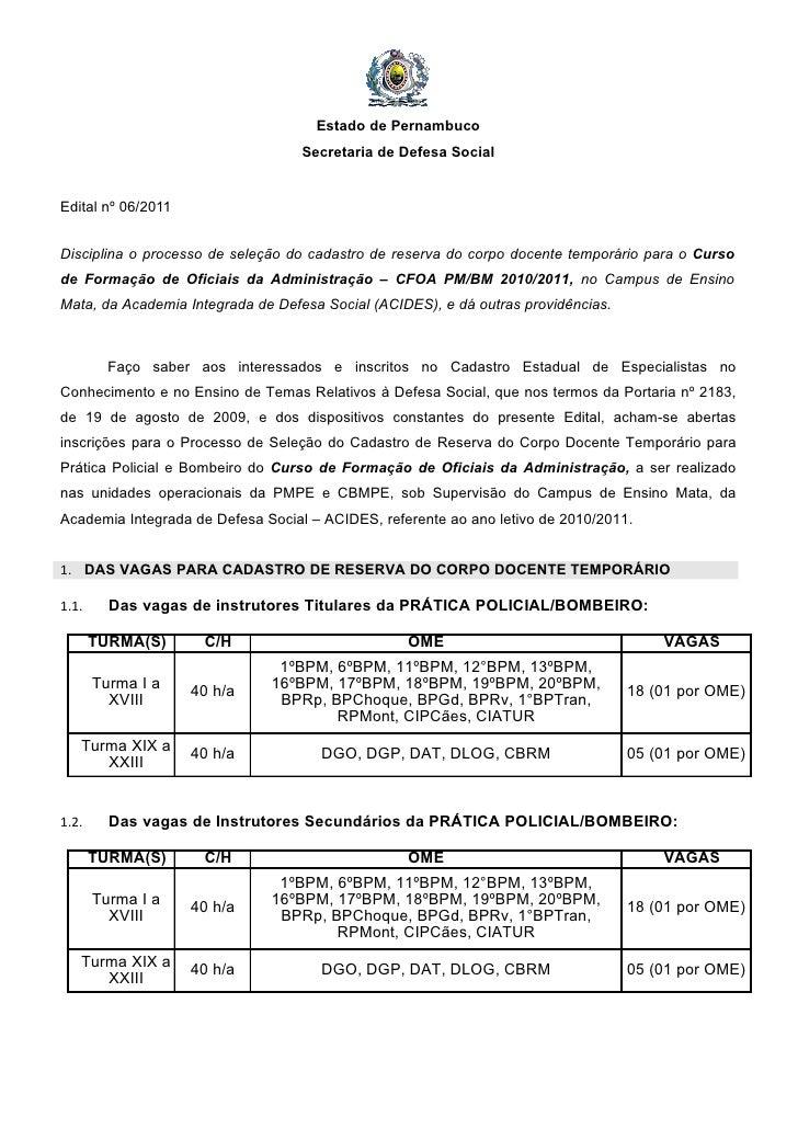 Estado de Pernambuco                                   Secretaria de Defesa SocialEdital nº 06/2011Disciplina o processo d...