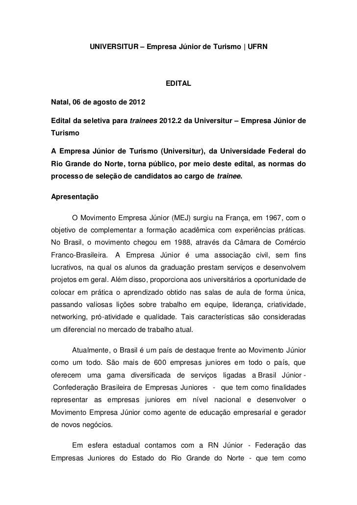 UNIVERSITUR – Empresa Júnior de Turismo | UFRN                                   EDITALNatal, 06 de agosto de 2012Edital d...