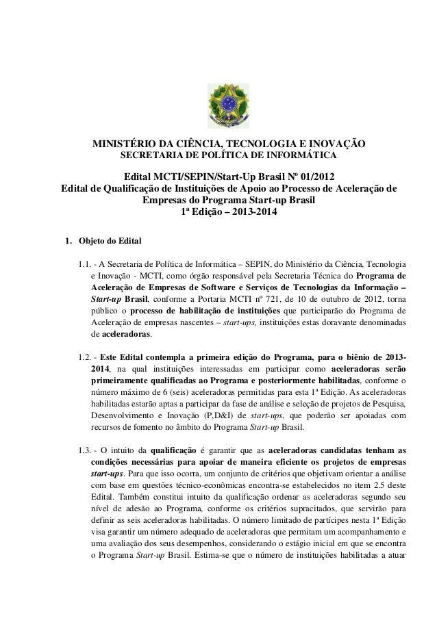 MINISTÉRIO DA CIÊNCIA, TECNOLOGIA E INOVAÇÃO               SECRETARIA DE POLÍTICA DE INFORMÁTICA             Edital MCTI/S...