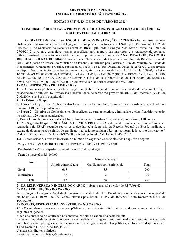 MINISTÉRIO DA FAZENDA                             ESCOLA DE ADMINISTRAÇÃO FAZENDÁRIA                            EDITAL ESA...