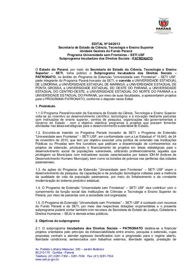 EDITAL Nº 04/2013Secretaria de Estado da Ciência, Tecnologia e Ensino SuperiorUnidade Gestora do Fundo ParanáPrograma Univ...