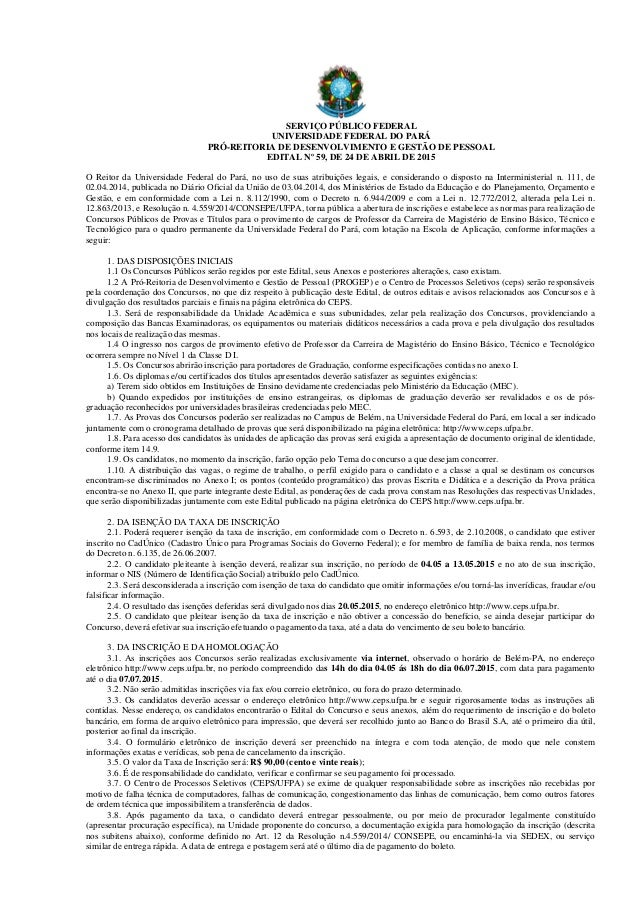 SERVIÇO PÚBLICO FEDERAL UNIVERSIDADE FEDERAL DO PARÁ PRÓ-REITORIA DE DESENVOLVIMENTO E GESTÃO DE PESSOAL EDITAL Nº 59, DE ...