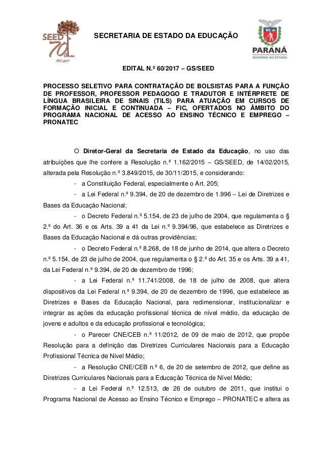 SECRETARIA DE ESTADO DA EDUCAÇÃO EDITAL N.º 60/2017 – GS/SEED PROCESSO SELETIVO PARA CONTRATAÇÃO DE BOLSISTAS PARA A FUNÇÃ...