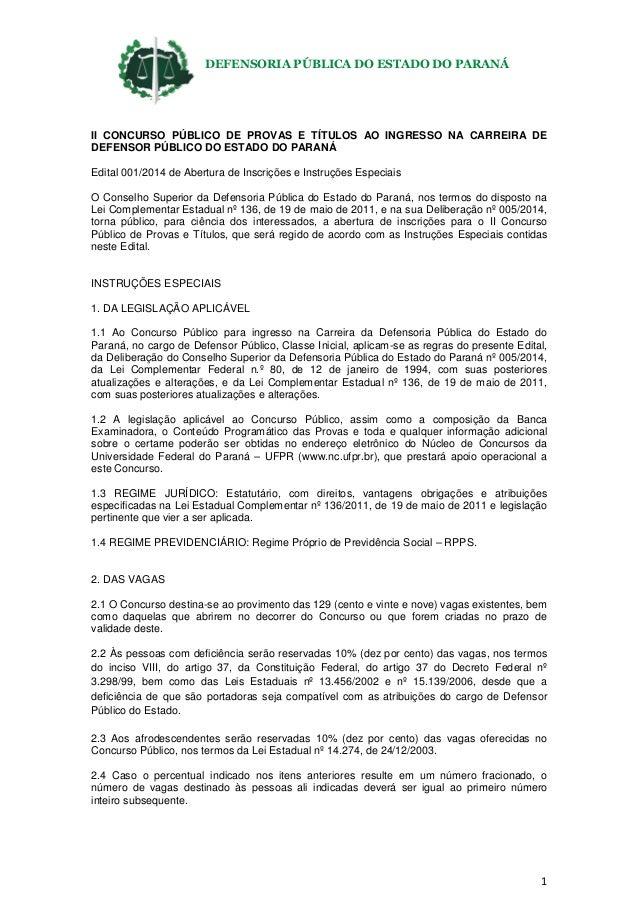 DEFENSORIA PÚBLICA DO ESTADO DO PARANÁ 1 II CONCURSO PÚBLICO DE PROVAS E TÍTULOS AO INGRESSO NA CARREIRA DE DEFENSOR PÚBLI...