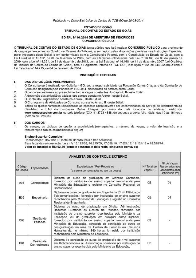 Publicado no Diário Eletrônico de Contas do TCE-GO de 20/08/2014  ESTADO DE GOIÁS  TRIBUNAL DE CONTAS DO ESTADO DE GOIÁS  ...