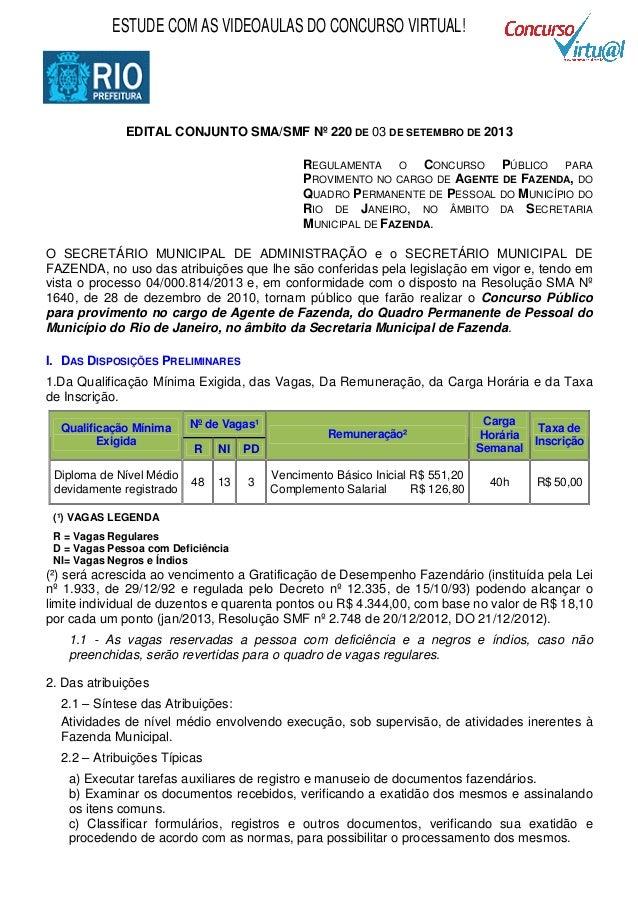 EDITAL CONJUNTO SMA/SMF Nº 220 DE 03 DE SETEMBRO DE 2013 REGULAMENTA O CONCURSO PÚBLICO PARA PROVIMENTO NO CARGO DE AGENTE...