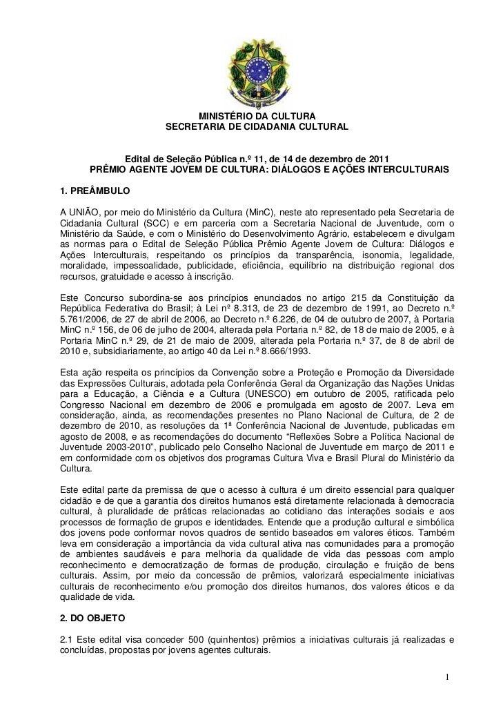 MINISTÉRIO DA CULTURA                         SECRETARIA DE CIDADANIA CULTURAL             Edital de Seleção Pública n.º 1...