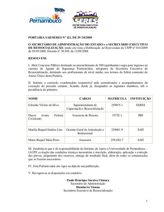 SECRETARIA EXECUTIVA DE RESSOCIALIZAÇÃO 1 PORTARIA SAD/SERES Nº 121, DE 29 /10/2009 O SECRETÁRIO DE ADMINISTRAÇÃO DO ESTAD...