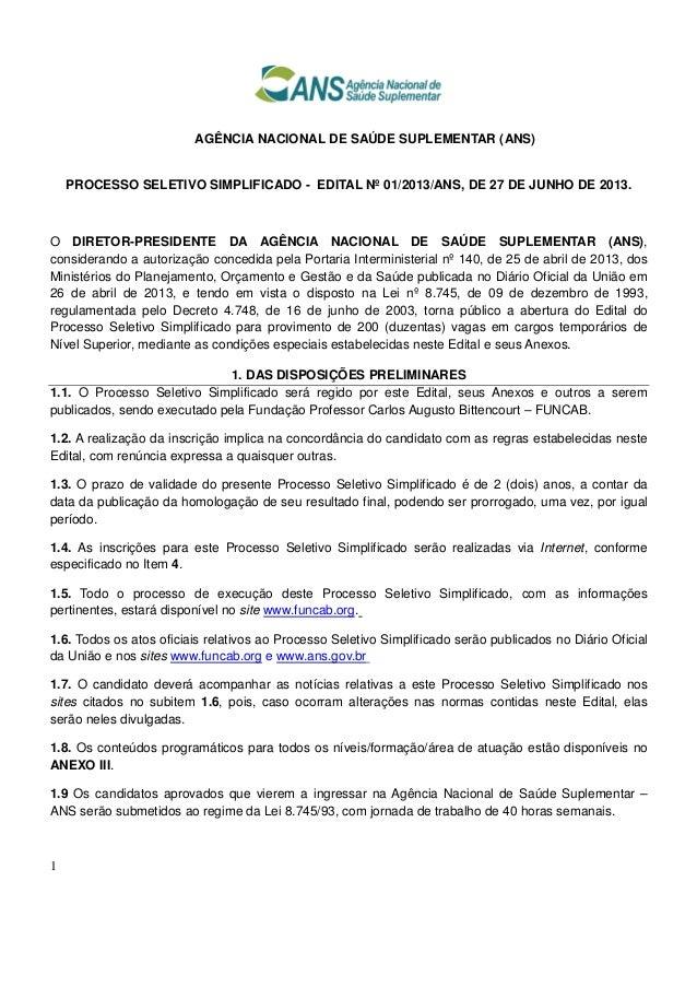 1 AGÊNCIA NACIONAL DE SAÚDE SUPLEMENTAR (ANS) PROCESSO SELETIVO SIMPLIFICADO - EDITAL Nº 01/2013/ANS, DE 27 DE JUNHO DE 20...