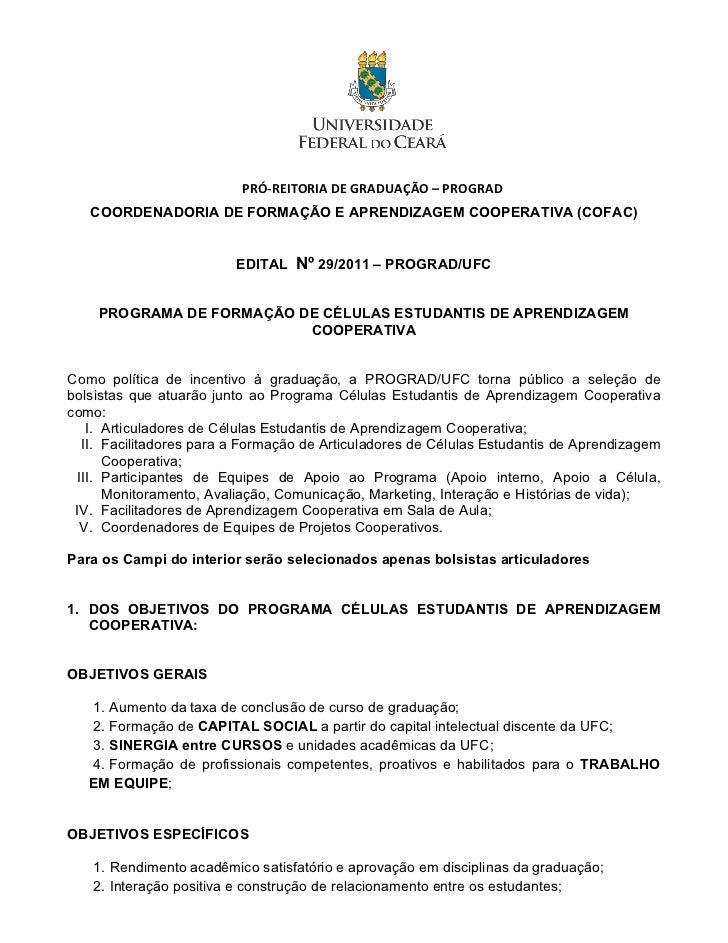 PRÓ-‐REITORIA DE GRADUAÇÃO – PROGRAD    COORDENADORIA DE FORMAÇÃO E APRENDIZAGEM COOPERATIVA (COFAC)           ...