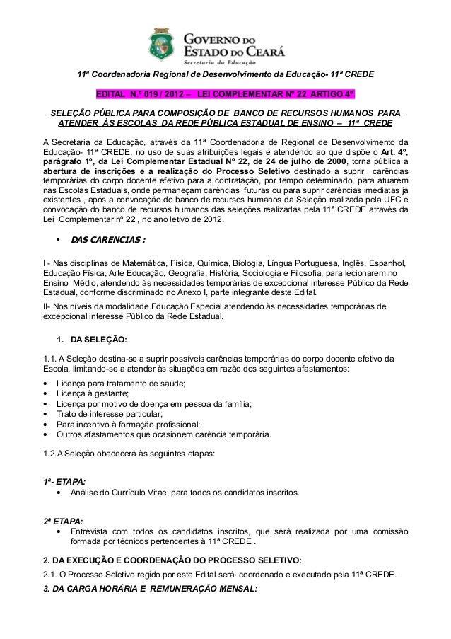11ª Coordenadoria Regional de Desenvolvimento da Educação- 11ª CREDE              EDITAL N.º 019 / 2012 – LEI COMPLEMENTAR...