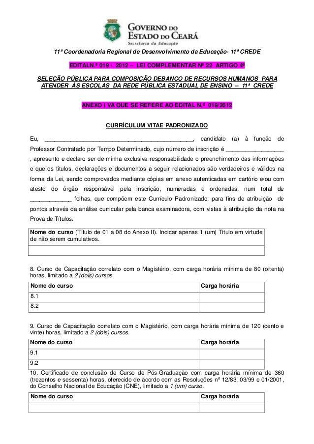 11ª Coordenadoria Regional de Desenvolvimento da Educação- 11ª CREDE               EDITALN.º 019 / 2012 – LEI COMPLEMENTAR...